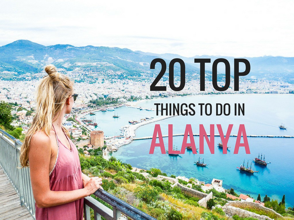 20 Top Things To Do In Alanya Turkey With Prices Video