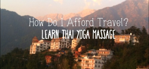 afford travel learn thai yoga massage in india
