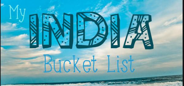 india travel bucket list