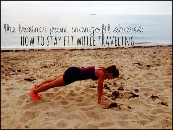 mango fit work out tips while traveling