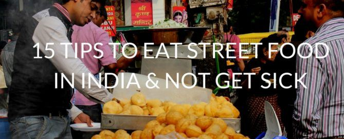 15 Tips on Eating Street Food in India & Not Getting Sick