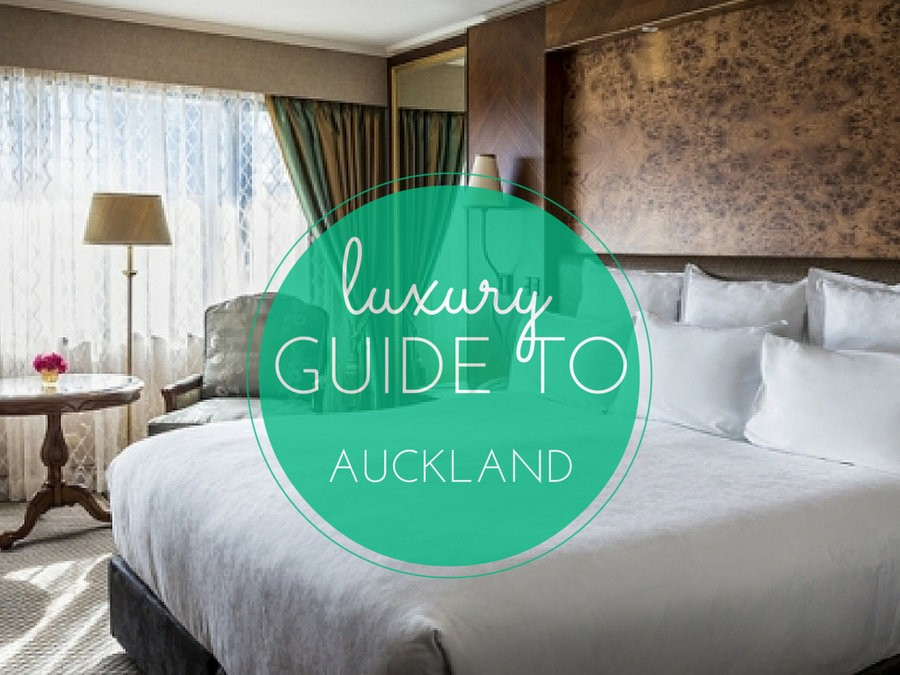 luxury guide to Auckland