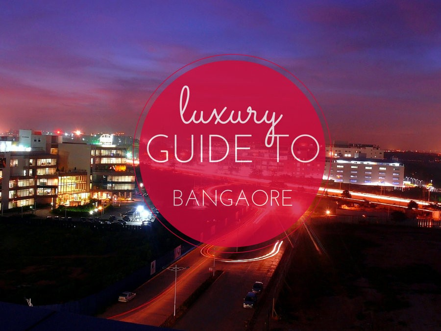 luxury guide to Bangalore