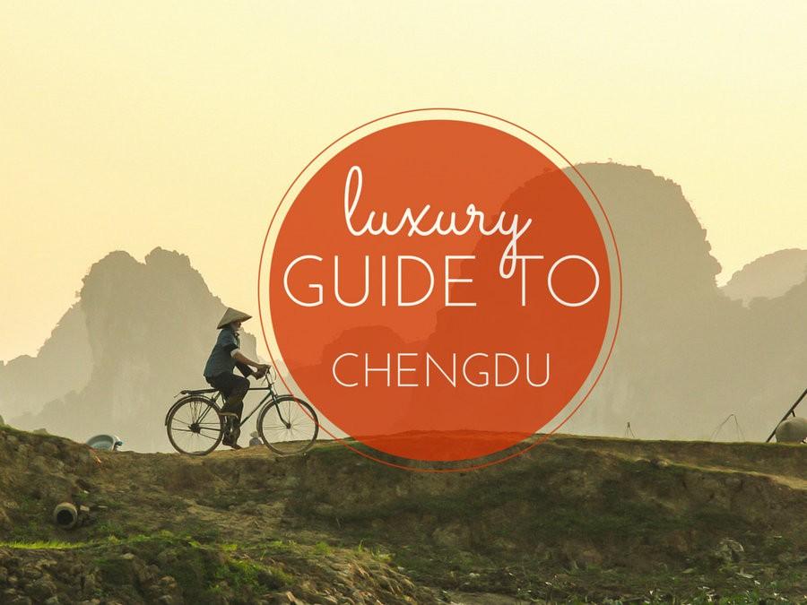 luxury guide to Chengdu