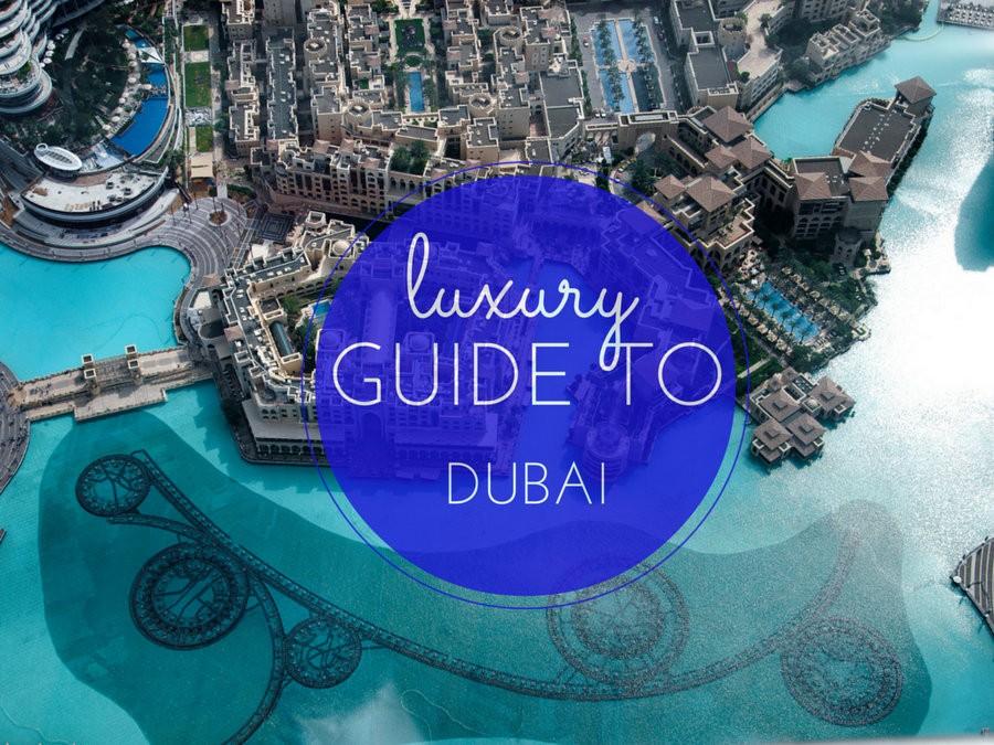 luxury guide to Dubai