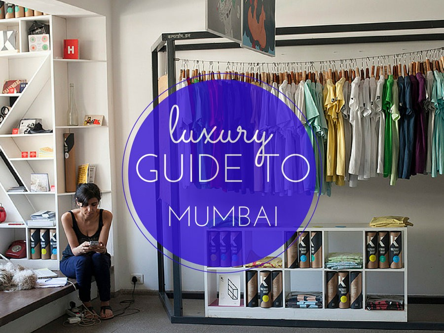 luxury guide to Mumbai Bombay