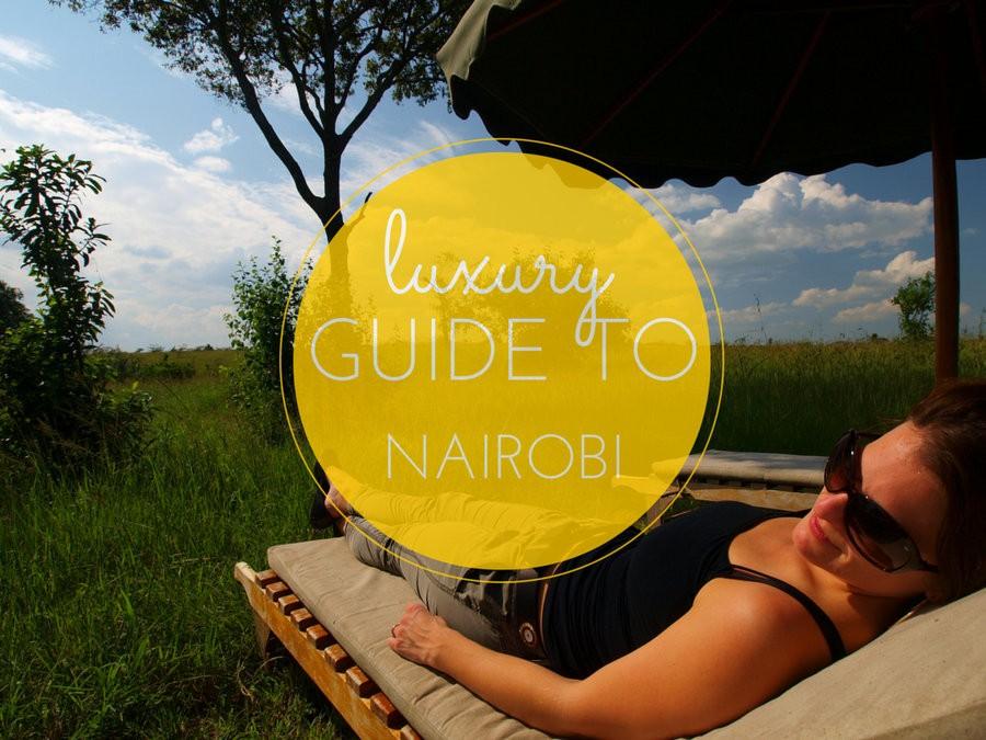 luxury guide to Nairobi