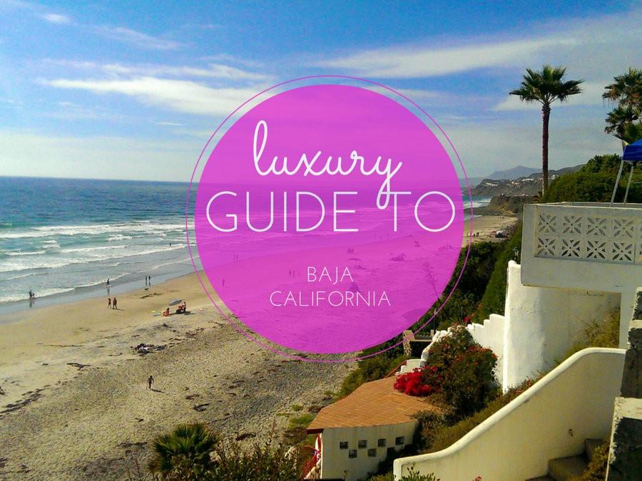 luxury guide to baja californai