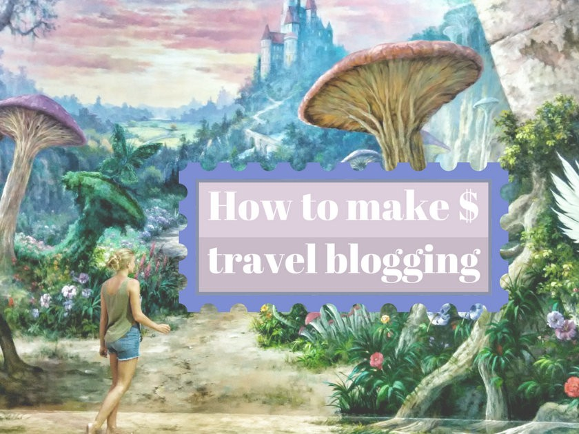 how i make money travel blogging