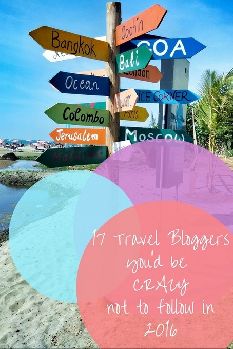 17 Travel Bloggers You'd Be Crazy Not to Follow in 2016