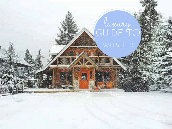 Luxury Guide to Whistler