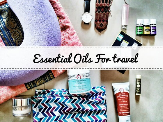 Essential Oils for Travel: How & Why to Use Them