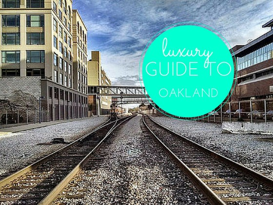 luxury guide to oakland