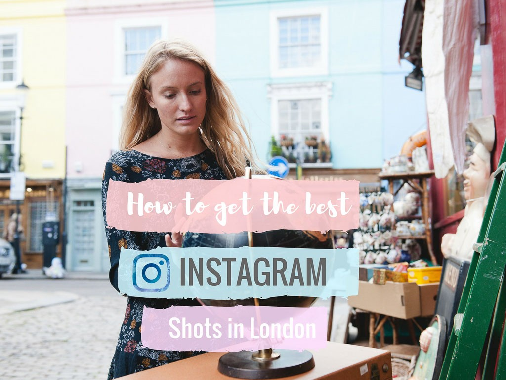 How to Get the Best Instagram Shots in London