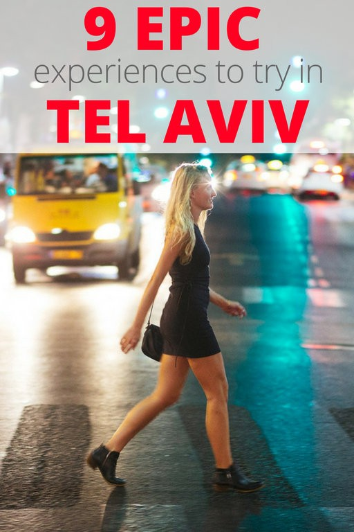9 Epic Experiences in Tel Aviv You Don't Want to Miss