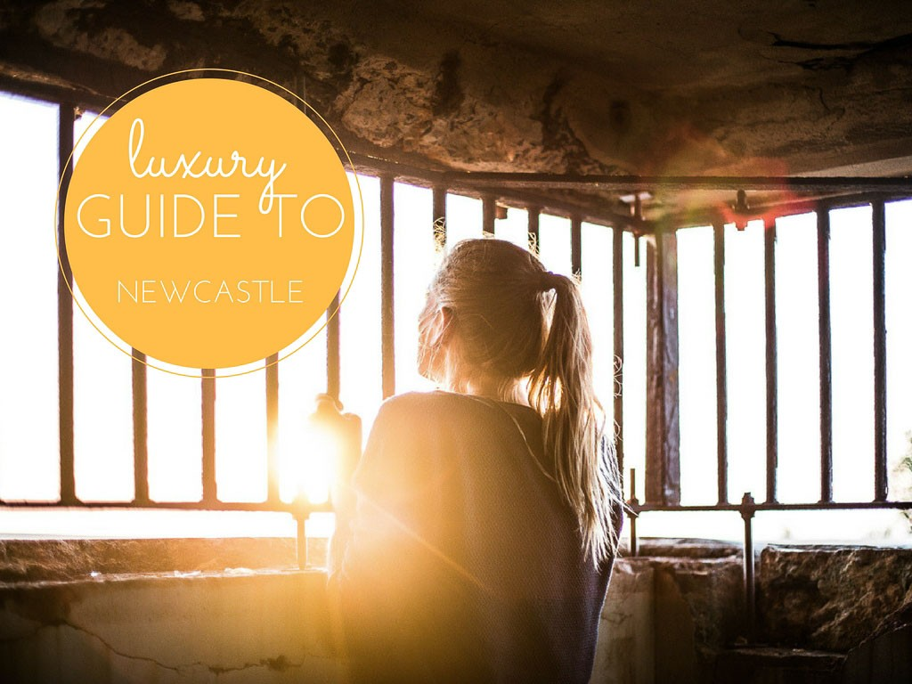 Luxury guide to Newcastle