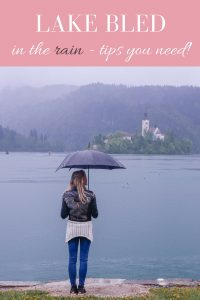 Tips for Visiting Lake Bled in the Rain
