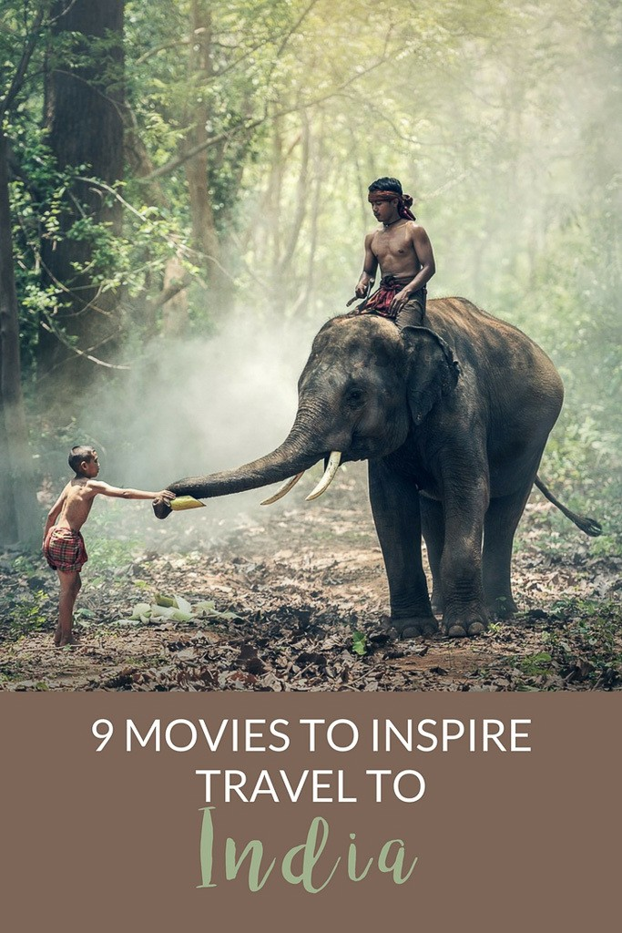 9 Movies About India That Will Inspire You to Visit and Help You Feel a Connection to India