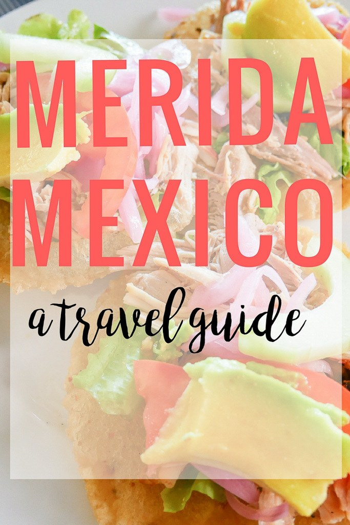 A Little Merida Mexico Travel Guide: