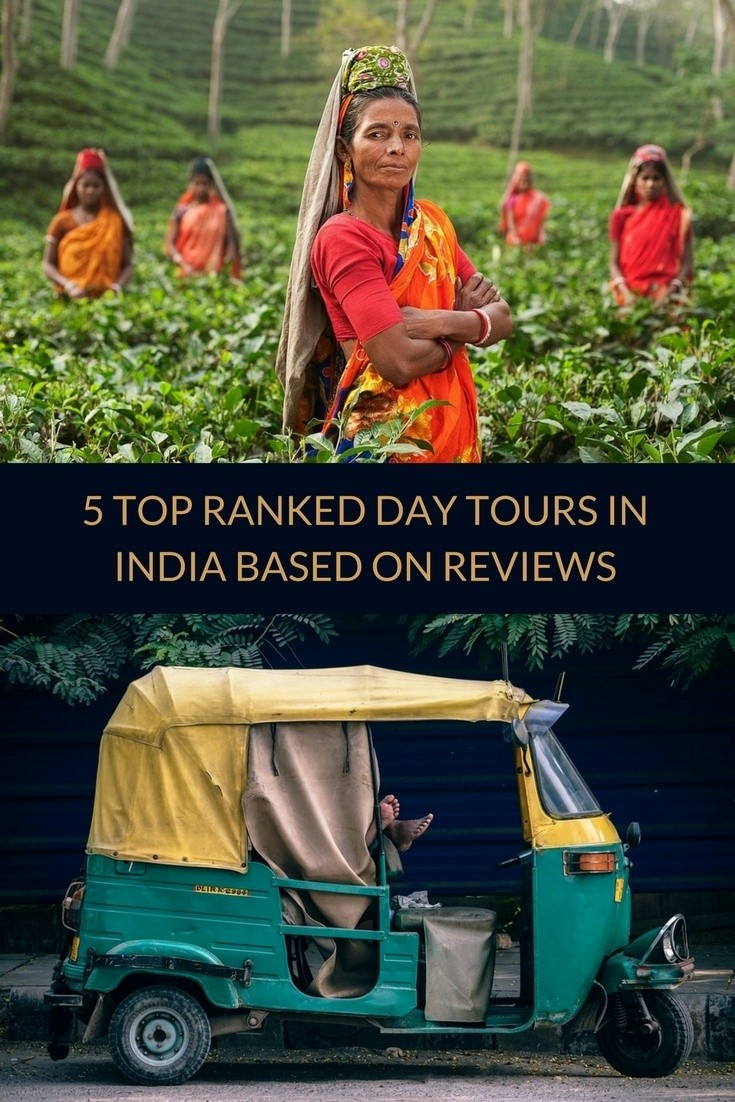 5 Top Tours to book in India (1-day) According to GetYourGuide User Reviews