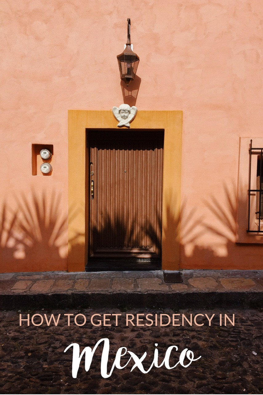 How to Get Your Temporary Resident Visa for Mexico (Step by