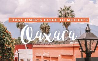 What to Do in Oaxaca, Mexico for first timers
