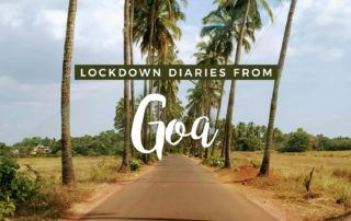 Goa Lockdown Diaries