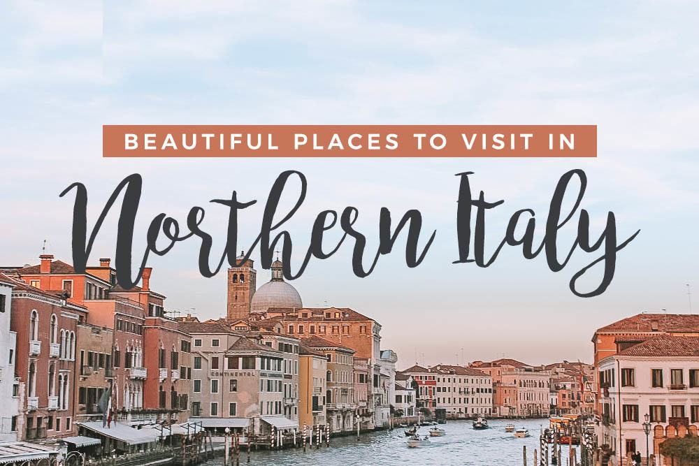 Places to Visit in Northern Italy