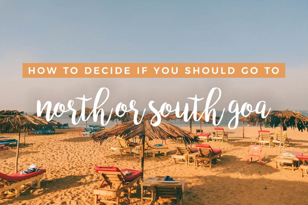 Should I Go to North or South Goa?