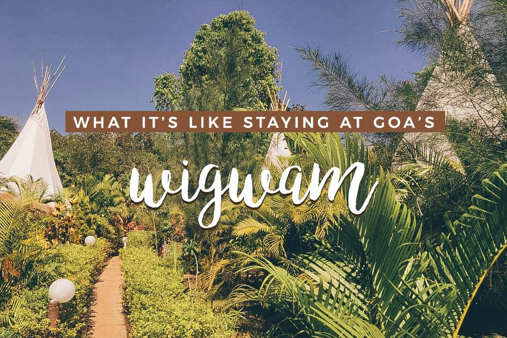 Wigwam Goa