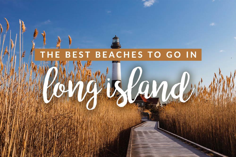 Best Beaches on long island, ny