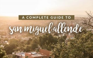 A guide to San Miguel Allende, Mexico