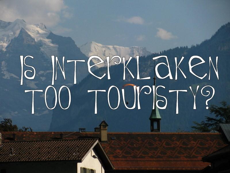interlaken travel tips