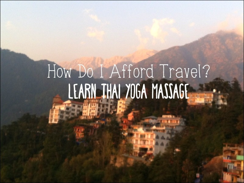 afford travel learn thai yoga massage in india