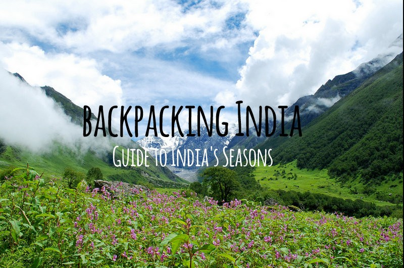 backpacking india seasons guide